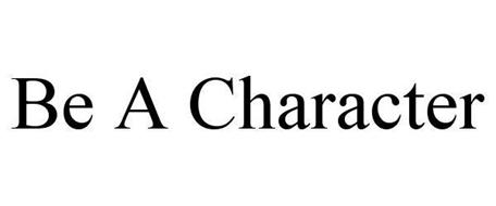 BE A CHARACTER