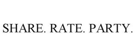 SHARE. RATE. PARTY.