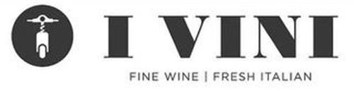 I VINI FINE WINE | FRESH ITALIAN