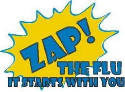 ZAP! THE FLU IT STARTS WITH YOU