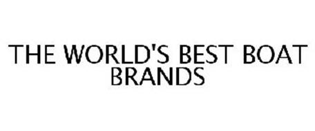 THE WORLD'S BEST BOAT BRANDS