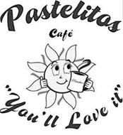 PASTELITOS CAFE YOU'LL LOVE IT