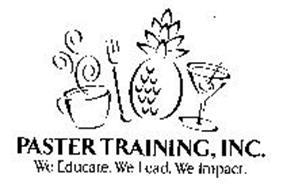 PASTER TRAINING, INC. WE EDUCATE. WE LEAD. WE IMPACT.