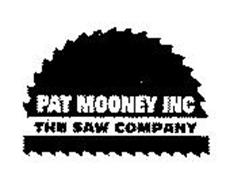 PAT MOONEY INC THE SAW COMPANY