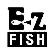 E Z FISH