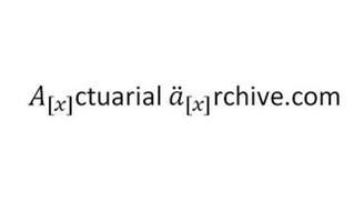 A[X]CTUARIAL Ä[X]RCHIVE.COM