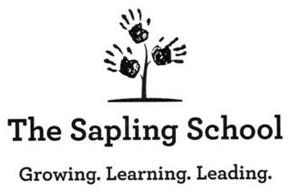 THE SAPLING SCHOOL GROWING. LEARNING. LEADING.