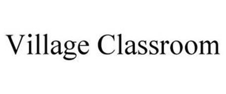 VILLAGE CLASSROOM