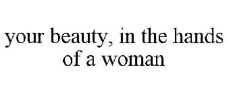 YOUR BEAUTY, IN THE HANDS OF A WOMAN