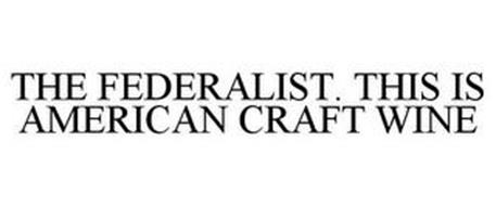 THE FEDERALIST. THIS IS AMERICAN CRAFT WINE