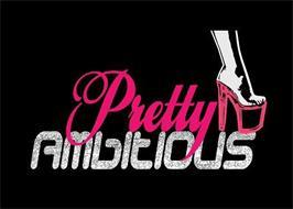 PRETTY AMBITIOUS