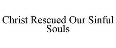 CHRIST RESCUED OUR SINFUL SOULS