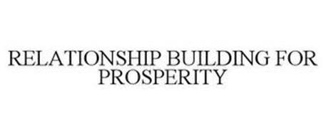 RELATIONSHIP BUILDING FOR PROSPERITY
