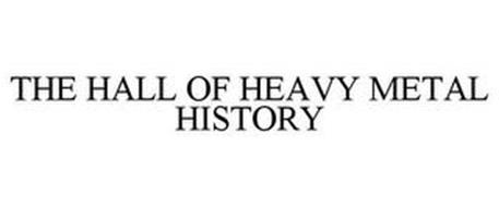 THE HALL OF HEAVY METAL HISTORY
