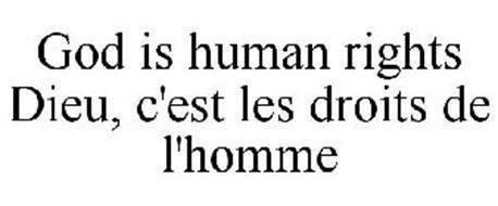 GOD IS HUMAN RIGHTS DIEU, C'EST LES DROITS DE L'HOMME
