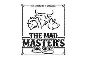THE MAD MASTER'S BBQ SAUCE THE CORNERSTONE OF BARBEQUING