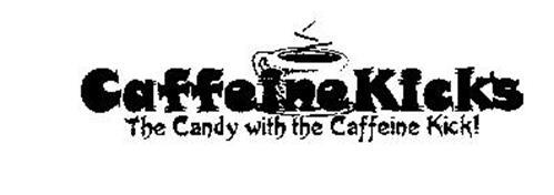 CAFFEINE KICKS THE CANDY WITH THE CAFFEINE KICK!