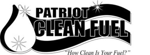 """PATRIOT CLEAN FUEL """"HOW CLEAN IS YOUR FUEL?"""""""