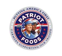 PATRIOT FOODS PUTTING AMERICA FIRST FARMERS SUPPORTING OUR TROOPS
