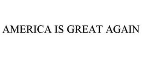 AMERICA IS GREAT AGAIN
