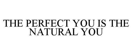 THE PERFECT YOU IS THE NATURAL YOU