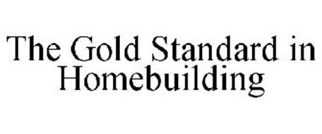 THE GOLD STANDARD IN HOMEBUILDING