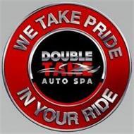 DOUBLETAKE AUTO SPA WE TAKE PRIDE IN YOUR RIDE