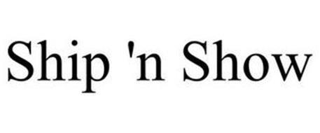 SHIP 'N SHOW