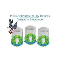 PHILADELPHIA'S FALLEN HEROES WREATH PROGRAM VALOR SERVICE HONOR
