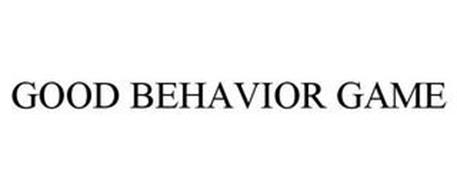 GOOD BEHAVIOR GAME