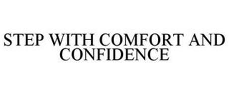 STEP WITH CONFIDENCE & COMFORT