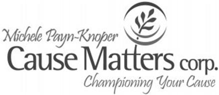 MICHELE PAYN-KNOPER CAUSE MATTERS CORP. CHAMPIONING YOUR CAUSE