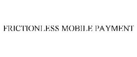 FRICTIONLESS MOBILE PAYMENT