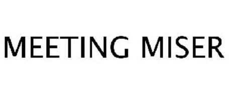 MEETING MISER