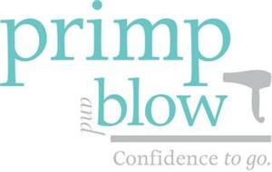 PRIMP AND BLOW CONFIDENCE TO GO.