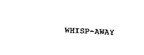 WHISP-AWAY