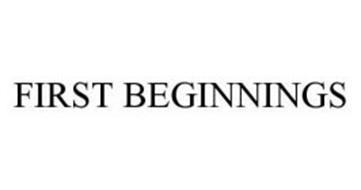 FIRST BEGINNINGS