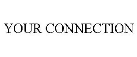 YOUR CONNECTION