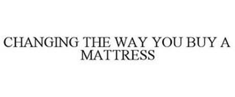 CHANGING THE WAY YOU BUY A MATTRESS
