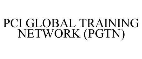 PCI GLOBAL TRAINING NETWORK (PGTN)