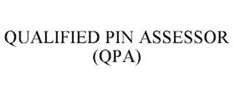 QUALIFIED PIN ASSESSOR (QPA)