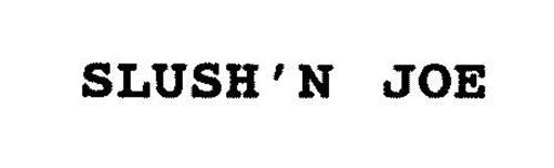 SLUSH'N JOE