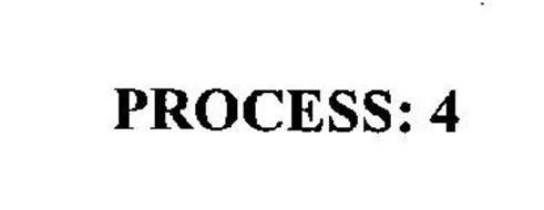 PROCESS: 4