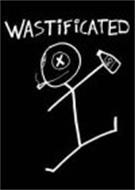 WASTIFICATED