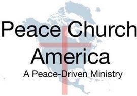 PEACE CHURCH AMERICA A PEACE-DRIVEN MINISTRY