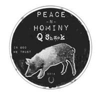 PEACE -N- HOMINY Q SHACK IN GOD WE TRUST 2014