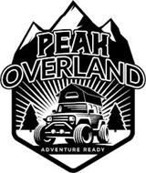 PEAK OVERLAND ADVENTURE READY
