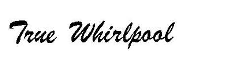 TRUE WHIRLPOOL