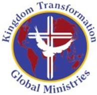 KINGDOM TRANSFORMATION GLOBAL MINISTRIES