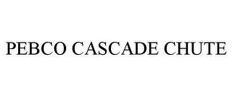 PEBCO CASCADE CHUTE